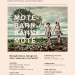 fashionFokus-panelsamtale tirsdag 26/2: MOTEBARN / BARNEMOTE – Mulighetenes lekegrind eller småvokst motefelt?